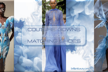 Couture Gowns Fall 2021 & Matching Shoes #fashion #gowns #shoes #brilliantluxury